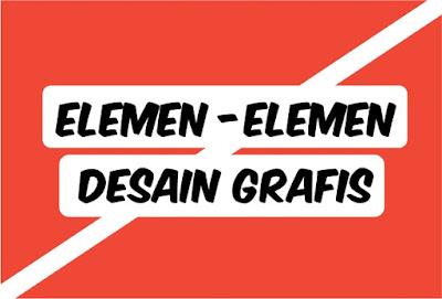 Elemen-elemen Desain Grafis yang Wajib Diketahui untuk Pemula