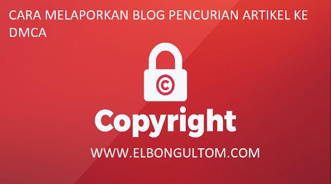 Cara Melaporkan Blog Copas (Pencurian Artikel) Ke DMCA