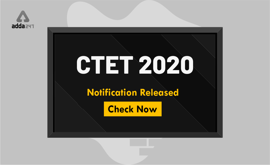 CTET Notification 2020 : Last Date Extended -Apply Now