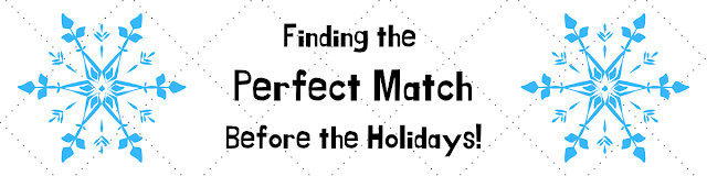 Finding the Perfect Match Before the Holidays!