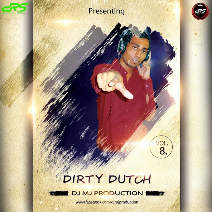 Dirty Dutch Vol-8 Dj Mj Production