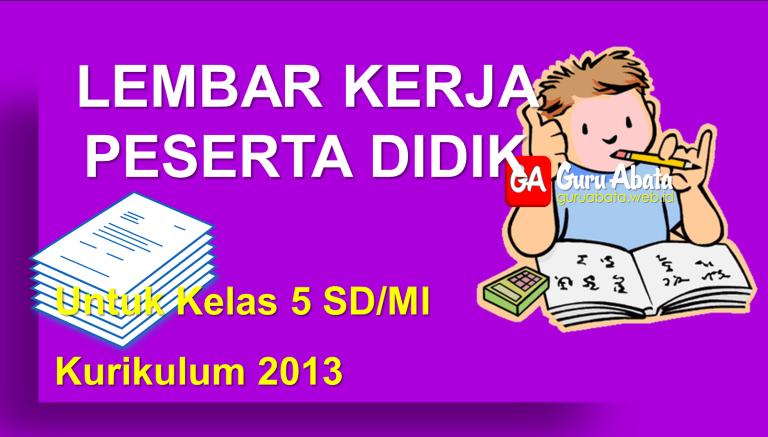 Lembar Kerja Peserta Didik (LKPD) Untuk SD/MI Kelas 5