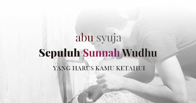 https://abusyuja.blogspot.com/2019/08/10-sunnah-sunnah-wudhu-beserta-dalilnya.html