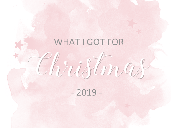 What I got for Christmas - 2019