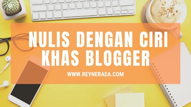 Menulis di blog dengan ciri khas agar artikel aman dari copy paste blogger lainnya