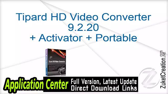 Tipard HD Video Converter 9.2.20 + Activator + Portable