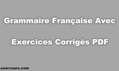 Grammaire Française Avec Exercices Corrigés PDF