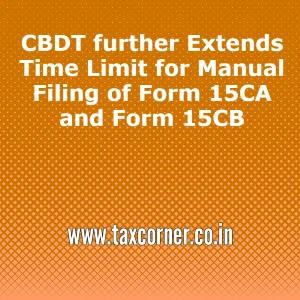 cbdt-extends-time-limit-manual-filing-form-15ca-form-15cb