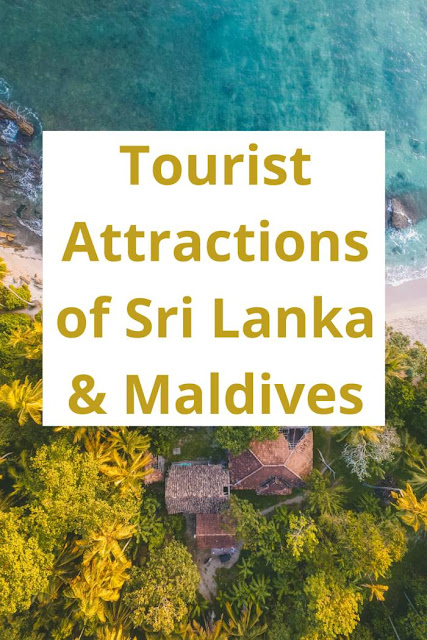 Tourist Attractions of Sri Lanka & Maldives