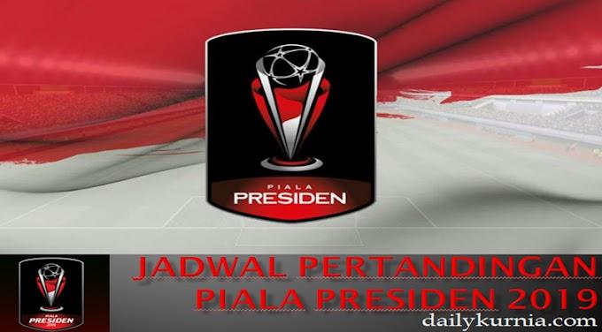 Jadwal Pertandingan Piala Presiden 2019