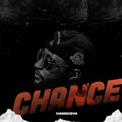 Nankhova - Chance (R&B) 2020