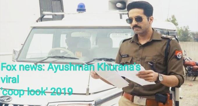 Fox news: Ayushman Khurana's viral 'coop look' 2019