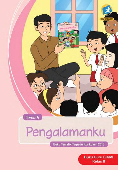 Buku Guru Kelas 2 SD/MI Tema 5: Pengalamanku Kurikulum 2013 Edisi Revisi