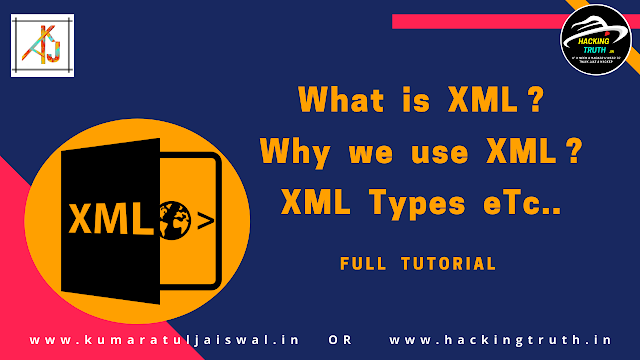 Full Tutorial About XML what is xml and why we use