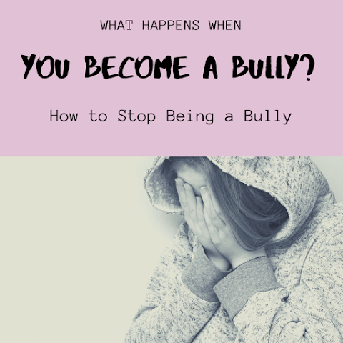 What Happens When You Become A Bully? (PLUS: What is Bullying, How to Stop Being a Bully)