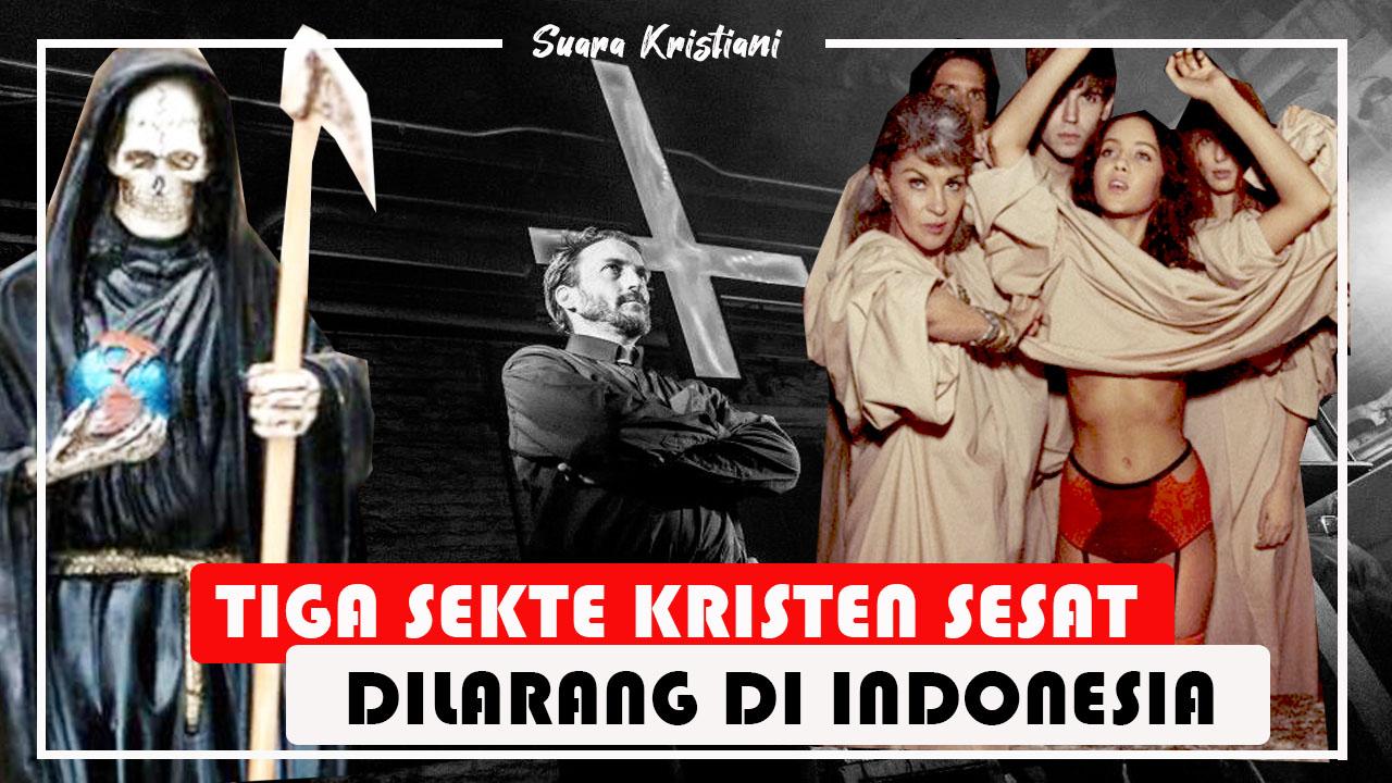 Tiga Sekte Kristen Sesat yang Pernah Dilarang di Indonesia