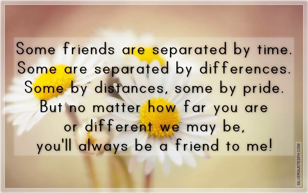 some friends are separated by time silver quotes