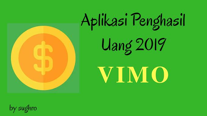 Aplikasi Penghasil Uang 2019 - Vimo