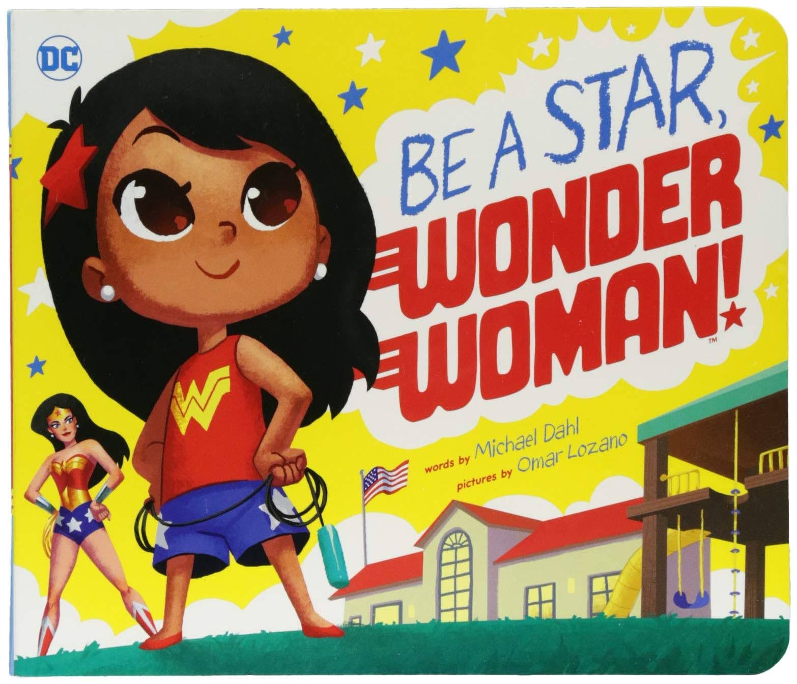Be A Star, Wonder Woman! by Michael Dahl and illustrated by Omar Lozano