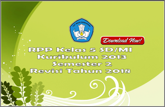 RPP Kelas 5 SD/MI Kurikulum 2013 Semester 2 Revisi  2018