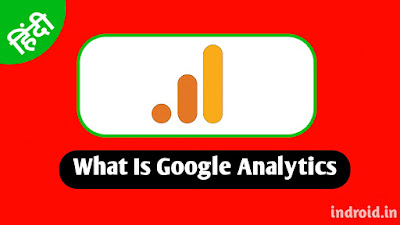 What Is Google Analytics,Live Track,Free Tracking Tools,Web Tools,web2.0,indroid.in,rohit baidya