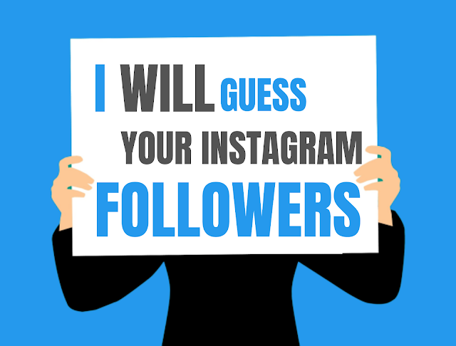I will Guess You Instagram Followers Without knowing You Username