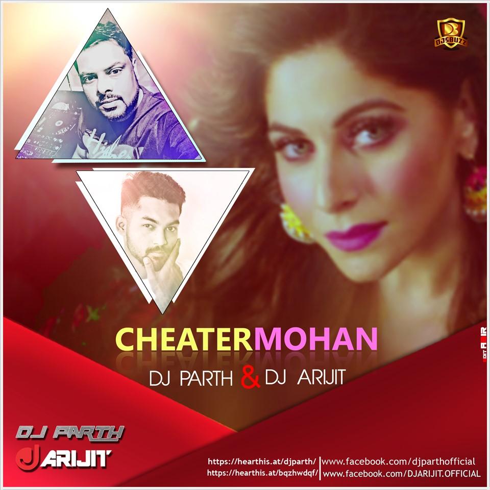 Cheater Mohan Kanika Kapoor Ft. Ikka - DJ PARTH & DJ ARIJIT