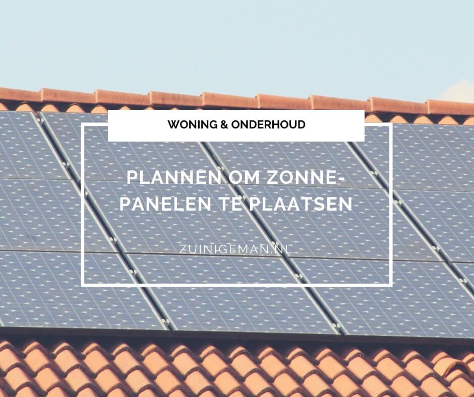 Plannen om zonnepanelen te plaatsen
