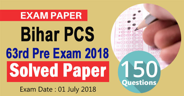 63th BPSC Prelims Exam 2018 Solved Question Paper