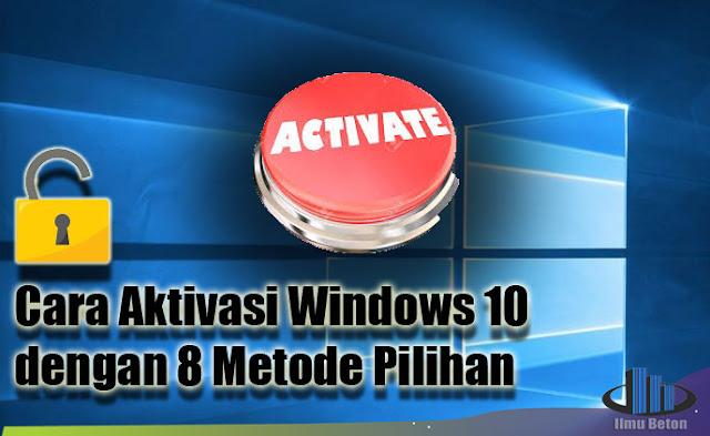Cara Aktivasi Windows 10 dengan 8 Metode Pilihan