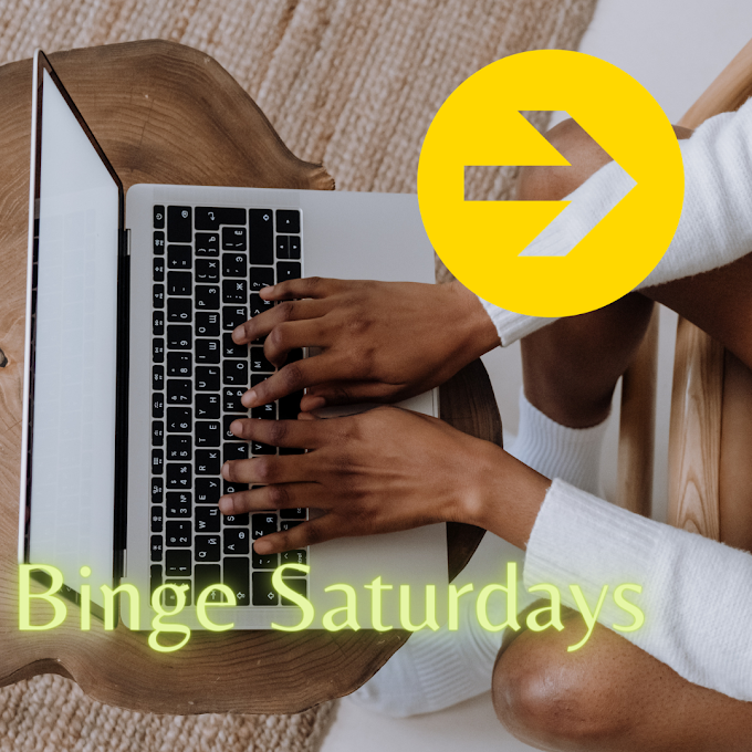 Binge Saturdays, Hour and Hours of Content That Matters