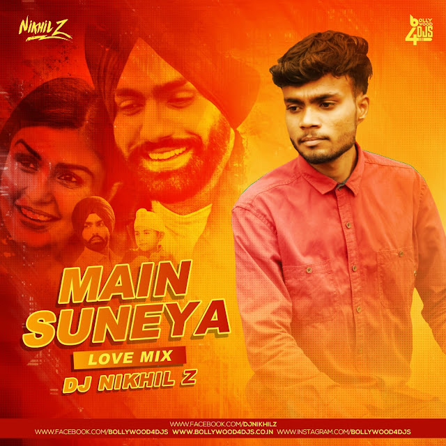 Main Suneya (Love Mix) Dj Nikhil Z