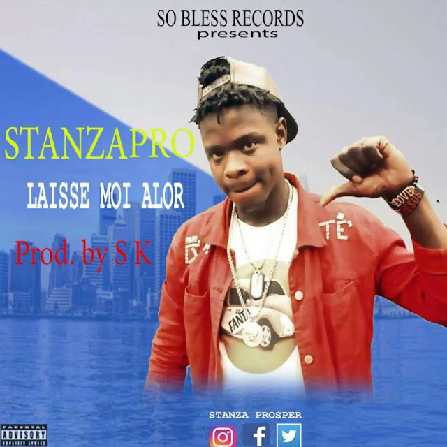 STANZA PRO – LAISSE MOI ALOR [New Song] - www.mp3made.com.ng