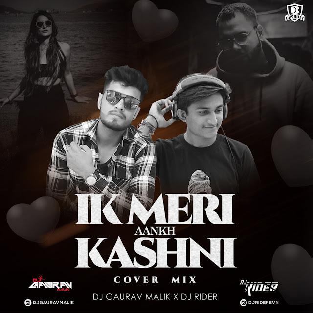 Ik Meri Aankh Kashni (Cover Song) – DJ Gaurav Malik & DJ Rider