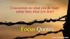 Inspirational Quotes on Focus. Motivational Short Quotes Concentration. Thoughts, Short Line Words.
