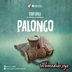Lyrics: Terry Apala – Palongo Ft. Musiliu Ishola