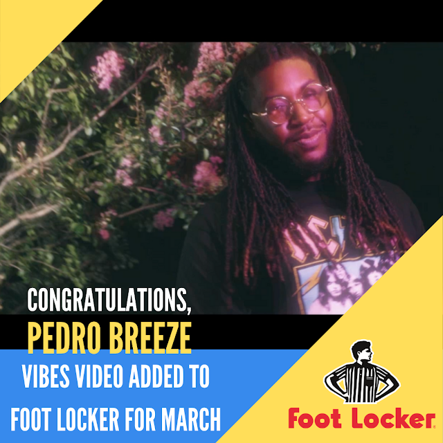 Pedro Breeze - Vibes Music Video Airing in Foot Locker for March