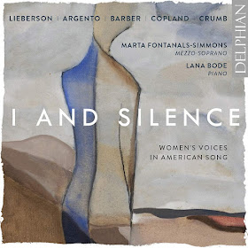 I and Silence: Women's voices in American song - Copland, Argento, Barber, Lieberson, Crumb; Marta Fontanals Simmons, Lana Bode; Delphian