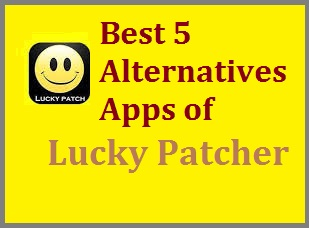 Best 5 Alternatives Apps of Lucky Patcher