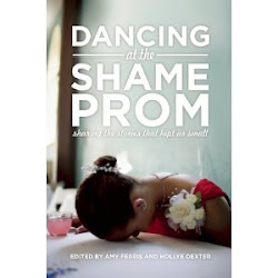 "Contributing Author ~ ""Dancing at the Shame Prom"""