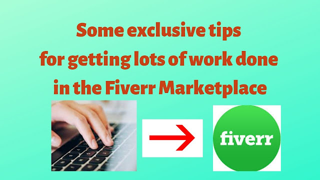 Some exclusive tips for getting lots of work done in the Fiverr Marketplace- Tech Teacher Debashree