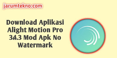 Download Alight Motion Pro 3.4.3 Mod Apk No Watermark