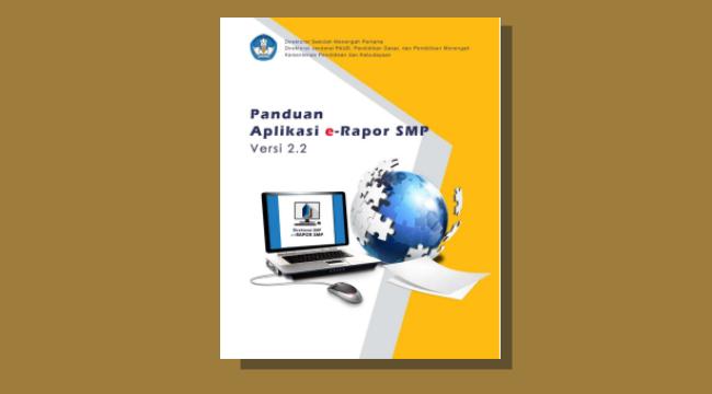 Panduan Aplikasi e-Rapor untuk Sekolah Menengah Pertama (SMP) Versi 2.2