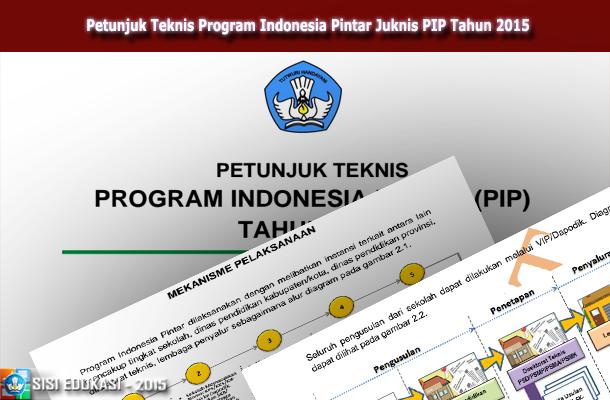 Petunjuk Teknis Program Indonesia Pintar Juknis PIP Tahun 2015
