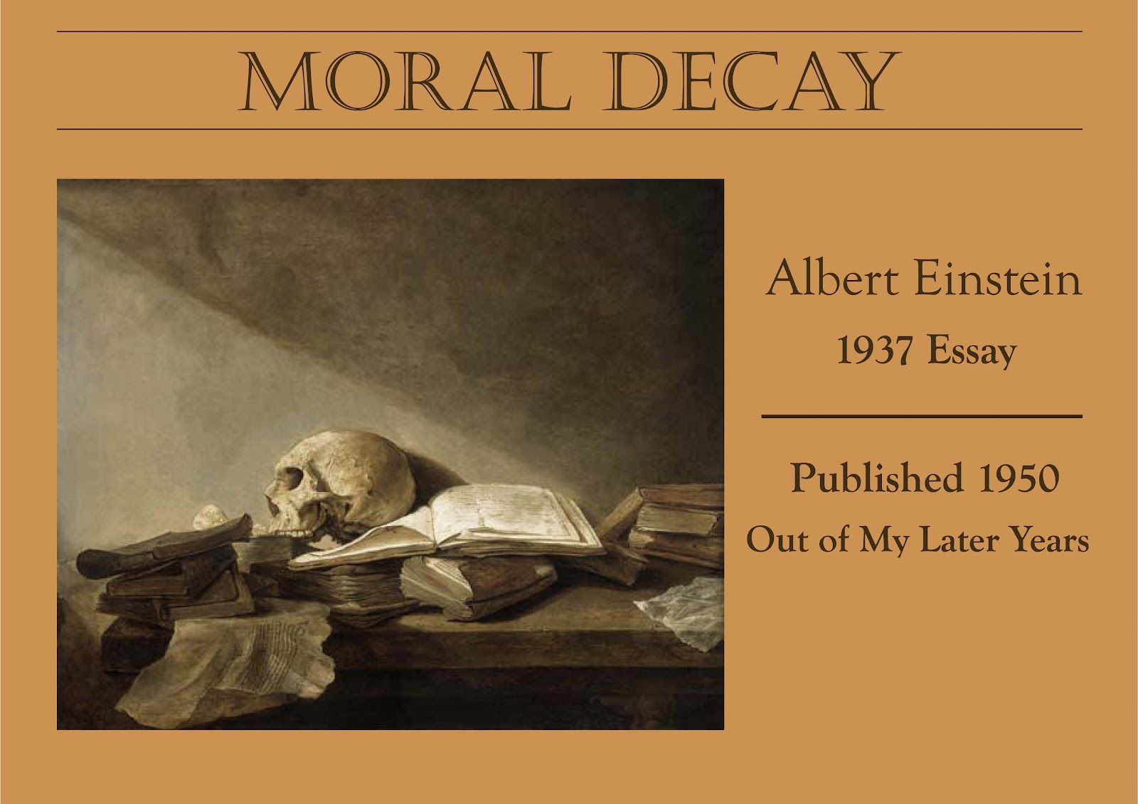 my science heroes einstein moral decay this particular essay seems timely for all of us it resonates widsom a soulful attempt to heed warning and offer dutiful prospects