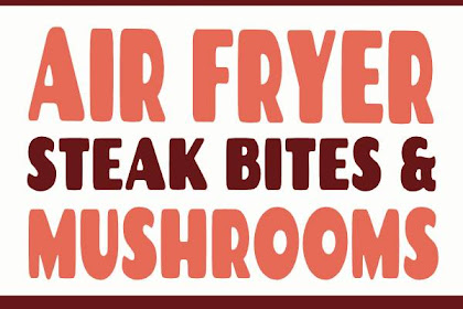 Air Fryer Steak Bites & Mushrooms Recipe #airfryer #steak #steakbites #dinner #steakbites