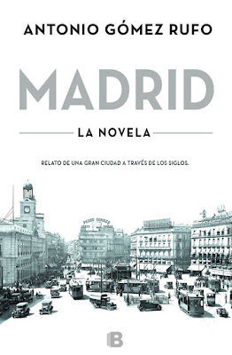Madrid. La novela - Antonio Gómez Rufo (2016)