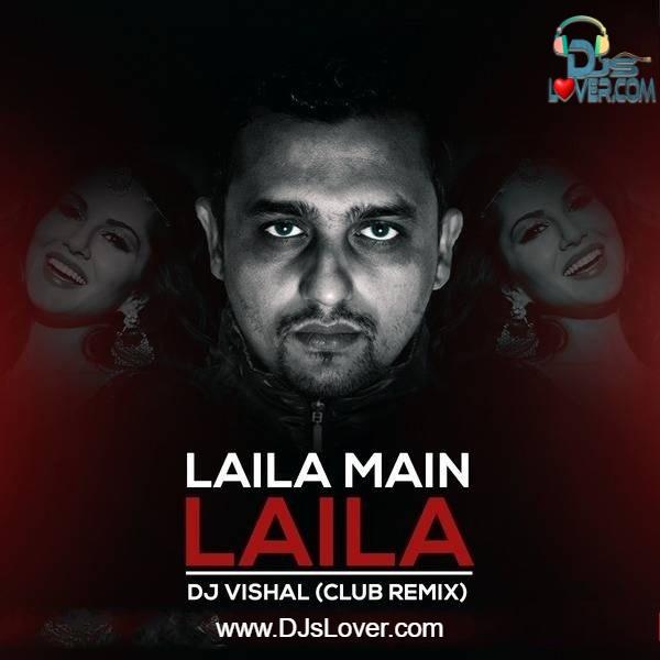 Laila Main Laila DJ Vishal Club Remix