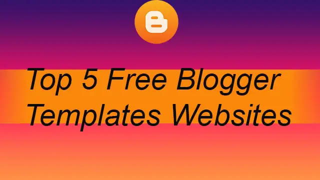 Top 5 Website For Download Free Blogger Templates