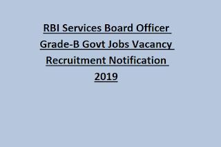 RBI Services Board Officer Grade-B Govt Jobs Vacancy Recruitment Notification 2019